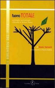 L' uomo totale. Sociologia, antropologia e filosofia in Marcel Mauss - Bruno Karsenti - copertina