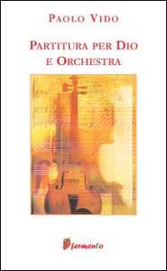 Partitura per Dio e orchestra - Paolo Vido - copertina