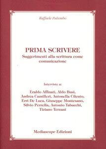 Prima scrivere. Suggerimenti alla scrittura come comunicazione - Raffaele Palumbo - copertina