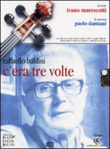 C'era tre volte. Con audiolibro. CD Audio - Raffaello Baldini - copertina