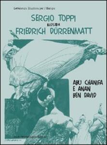 Sergio Toppi illustra Friedrich Dürrenmatt, Abu Chanifa e Anan ben D avid. Ediz. italiana e tedesca