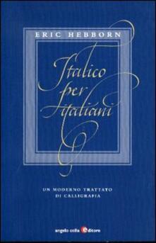 Tegliowinterrun.it Italico per italiani. Un moderno trattato di calligrafia Image