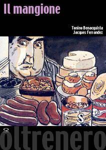 Il mangione - Tonino Benacquista,Jacques Ferrandez - copertina