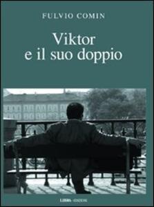 Viktor e il suo doppio - Fulvio Comin - copertina
