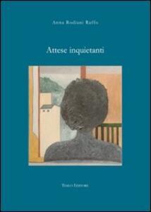 Attese inquietanti - Anna Raffo Rodiani - copertina