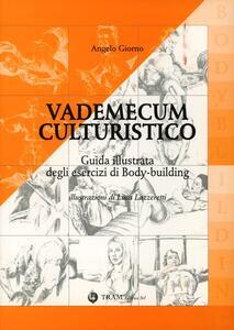 Vademecum culturistico. Guida illustrata degli esercizi di body-building - Angelo Giorno - copertina