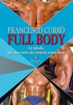 Full body. Le tabelle per una radicale crescita muscolare