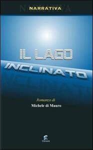 Il lago inclinato - Michele Di Mauro - copertina