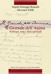 Edizione nazionale dei diari di Angelo Giuseppe Roncalli - Giovanni XXIII. Vol. 1: Il giornale dell'anima. Soliloqui, note e diari spirituali.