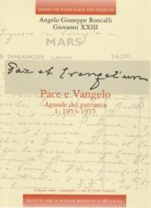 Edizione Nazionale dei Diari di Angelo Giuseppe Roncalli - Giovanni XXIII. Vol. 6\2: Pace e vangelo. Agende del patriarca. 1953-1955. - Giovanni XXIII - copertina
