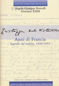 Edizione Nazionale dei Diari di Angelo Giuseppe Roncalli - Giovanni XXIII. Vol. 5\2: Anni di Francia. Agende del Nunzio. 1949-1953. - Giovanni XXIII - copertina
