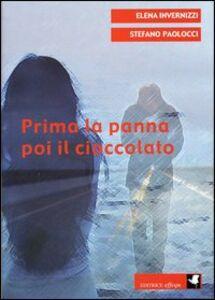 Foto Cover di Prima la panna poi il cioccolato, Libro di Elena Invernizzi,Stefano Paolocci, edito da Effequ