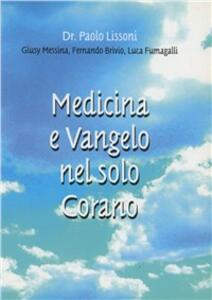 Medicina e vangelo nel solo Corano - Paolo Lissoni,Giusy Messina,Fernando Brivio - copertina