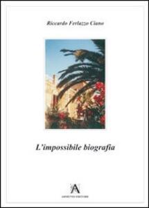 L' impossibile biografia - Riccardo Ferlazzo Ciano - copertina