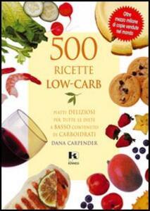 500 ricette low-carb - Dana Carpender - copertina