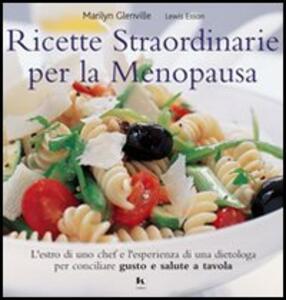 Ricette straordinarie per la menopausa - Marilyn Glenville,Lewis Esson - copertina