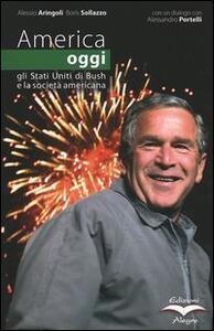 America oggi. Gli Stati Uniti di Bush e la società americana - Alessio Aringoli,Boris Sollazzo - copertina