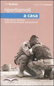 Riportiamoli a casa. Il dissenso militare nelle forze armate sostenibili - Phil Rushton - copertina