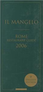 Il Mangelo. Rome restaurant guide 2006 - copertina