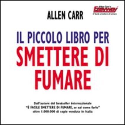 Il piccolo libro per smettere di fumare - Allen Carr - copertina