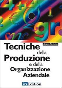 Tecniche della produzione e della organizzazione aziendale - Angelo Picciotto - copertina