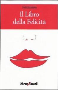 Il libro della felicità - Carlo Madariaga - copertina