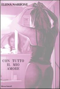 Con tutto il mio amore - Elena Narbone - copertina