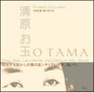 Otama. Dal Sol Levante all'isola del sole. Una pittrice giapponese in Sicilia dal 1882 al 1933. Ediz. italiana e giapponese