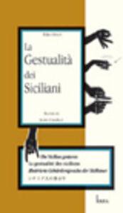 La gestualità dei siciliani. Ediz. multilingue