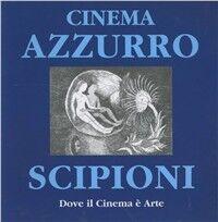 Cinema Azzurro Scipioni. Dove il cinema è arte
