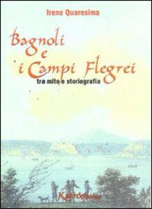 Bagnoli e i Campi Flegrei. Tra mito e storiografia