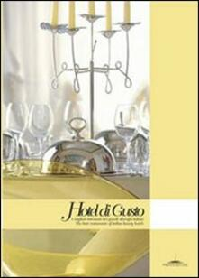 Antondemarirreguera.es Hotel di gusto. I migliori ristoranti di alberghi italiani-The best restaurant of italian luxury hotels. Ediz. bilingue Image