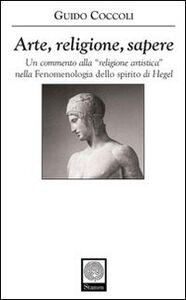 Arte, religione, sapere. Un commento alla «Fenomenologia dello spirito» di Hegel