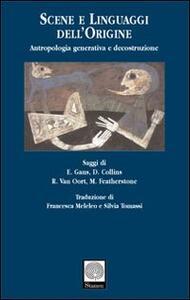 Scene e linguaggi dell'origine. Antropologia generativa e decostruzione - copertina
