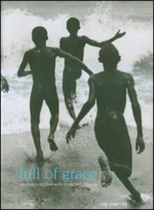 Full of grace. Un viaggio attraverso la storia dell'infanzia. Ediz. illustrata - Ray Merritt - copertina