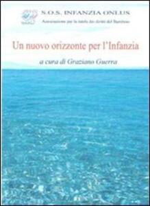 Un nuovo orizzonte per l'infanzia - Graziano Guerra - copertina
