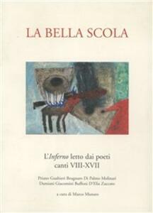 La bella scola. L'inferno letto dai poeti. Canti VIII-XVII - copertina