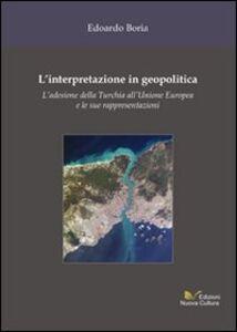 L' interpretazione in geopolitica. L'adesione della Turchia all'Unione Europea e le sue rappresentazioni