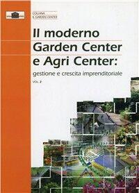 Il moderno garden center e agricenter. Gestione e crescita imprenditoriale