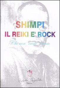 Il reiki è rock. Chi non «crede» è lento