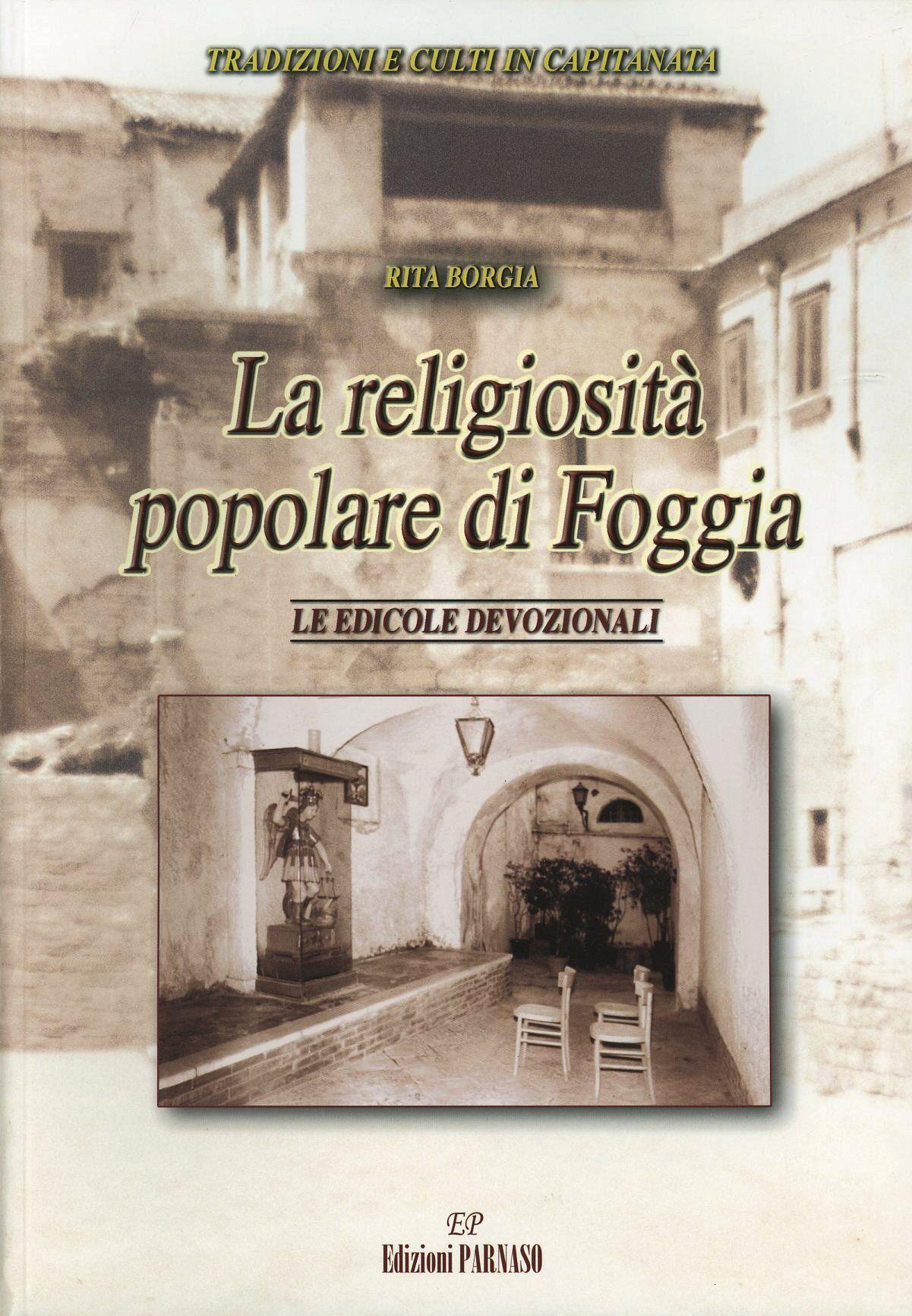 La religiosità popolare di Foggia. Le edicole devozionali
