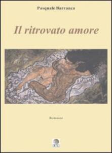 Il ritrovato amore - Pasquale Barranca - copertina