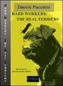 Hard workers: the real terriers