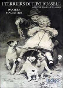 I terriers di tipo Russell. Origini, storia e lavoro
