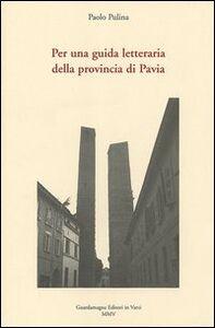 Per una guida letteraria della provincia di Pavia
