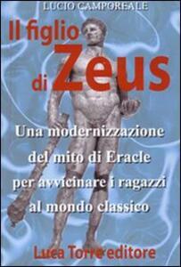figlio di Zeus. Con CD Audio. Con CD-ROM - Lucio Camporeale - copertina