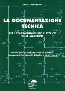 La documentazione tecnica per l'equipaggiamento delle macchine. Guida per la realizzazione di schemi, diagrammi funzionali, tabelle e descrizioni