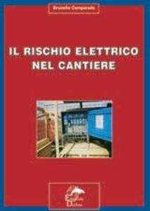 Il rischio elettrico nel cantiere