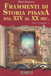 Frammenti di storia pisana dal XIV al XX secolo. Vol. 1: Torri e campanili. - Mario Andreazza - copertina