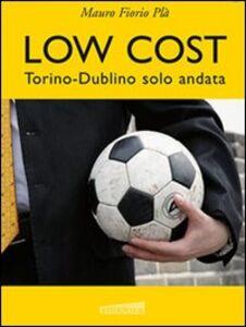 Low cost. Torino-Dublino solo andata